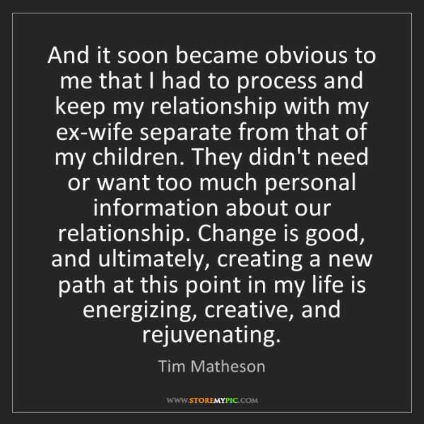 Tim Matheson: And it soon became obvious to me that I had to process...