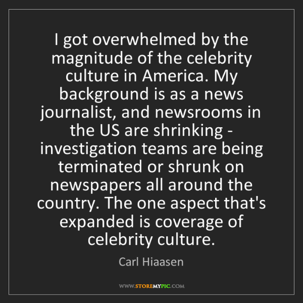 Carl Hiaasen: I got overwhelmed by the magnitude of the celebrity culture...