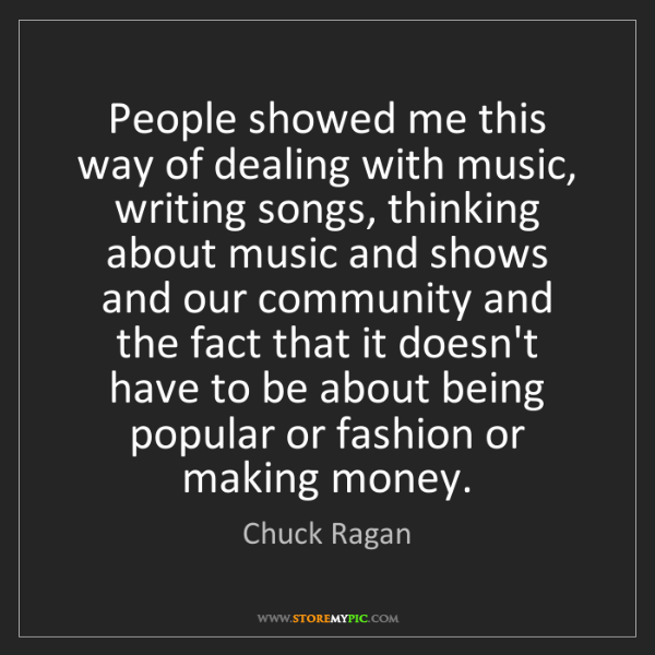Chuck Ragan: People showed me this way of dealing with music, writing...