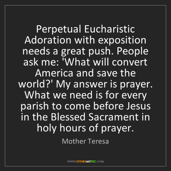 Mother Teresa: Perpetual Eucharistic Adoration with exposition needs...