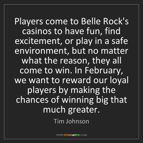 Tim Johnson: Players come to Belle Rock's casinos to have fun, find...