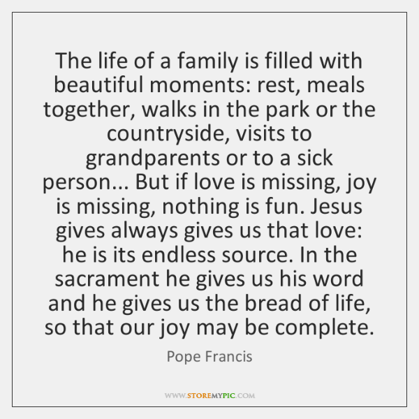 The life of a family is filled with beautiful moments: rest, meals ...