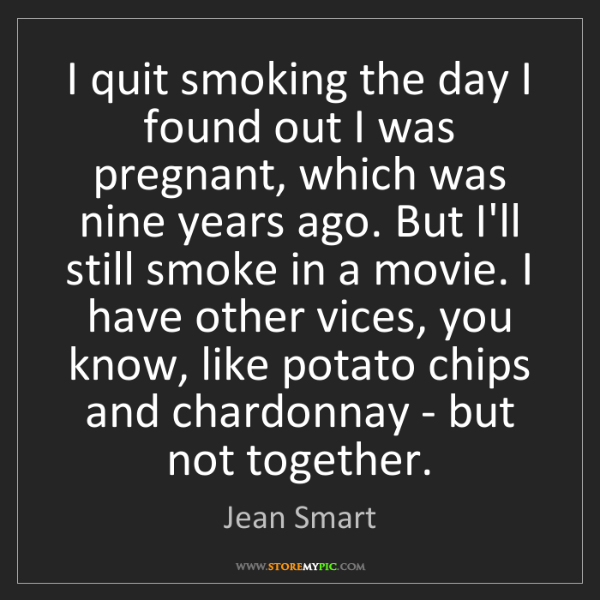 Jean Smart: I quit smoking the day I found out I was pregnant, which...