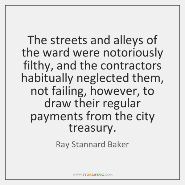 The streets and alleys of the ward were notoriously filthy, and the ...