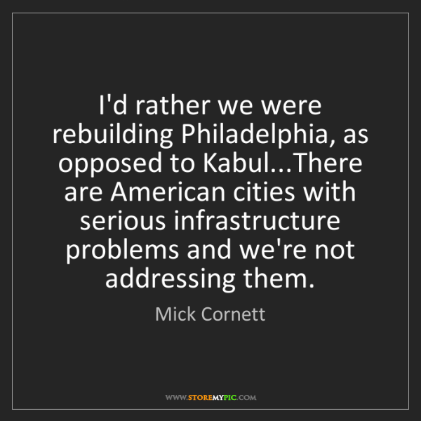 Mick Cornett: I'd rather we were rebuilding Philadelphia, as opposed...
