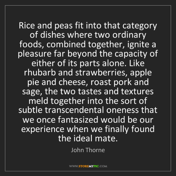 John Thorne: Rice and peas fit into that category of dishes where...