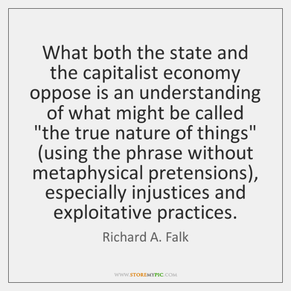 What both the state and the capitalist economy oppose is an understanding ...