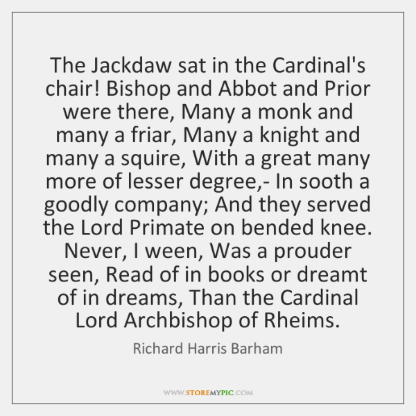 The Jackdaw sat in the Cardinal's chair! Bishop and Abbot and Prior ...