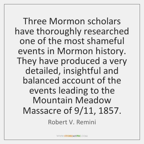 Three Mormon scholars have thoroughly researched one of the most shameful events ...