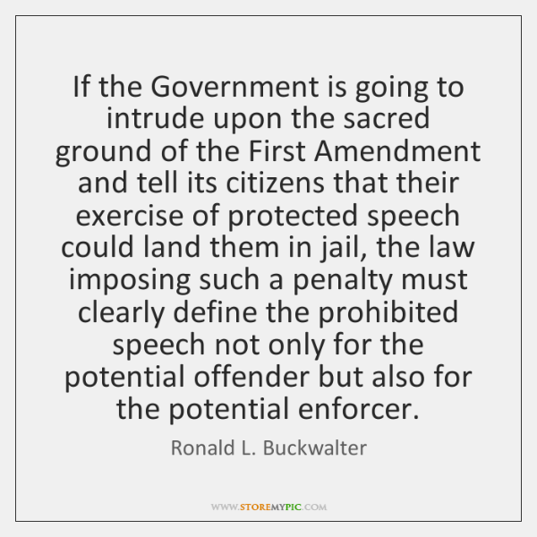 If the Government is going to intrude upon the sacred ground of ...
