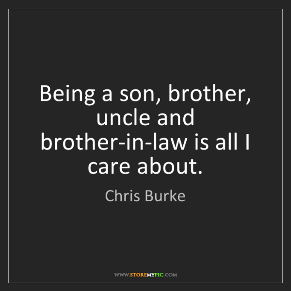 Chris Burke: Being a son, brother, uncle and brother-in-law is all...