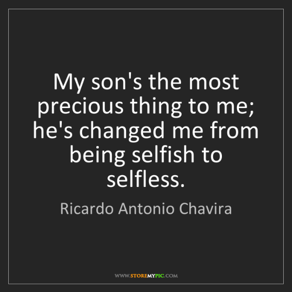 Ricardo Antonio Chavira: My son's the most precious thing to me; he's changed...