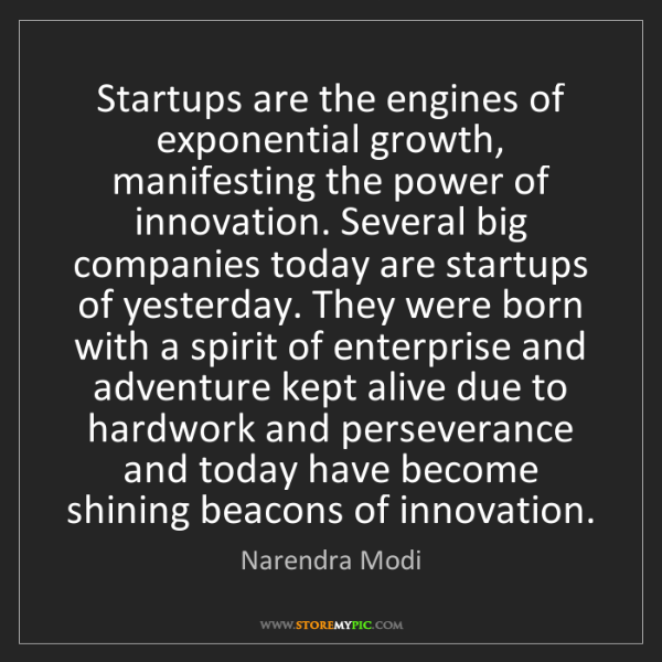 Narendra Modi: Startups are the engines of exponential growth, manifesting...