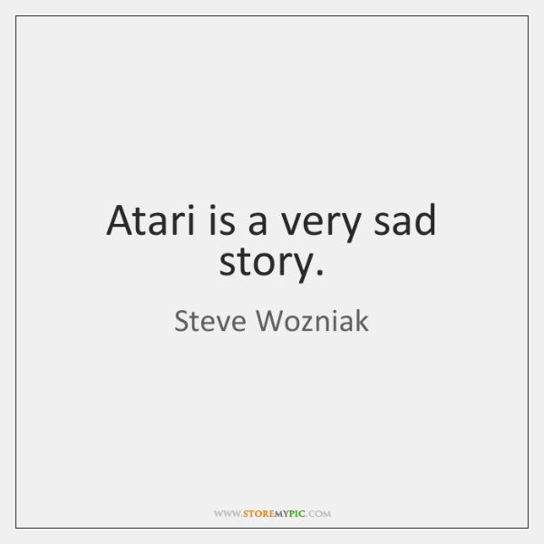 Atari is a very sad story.