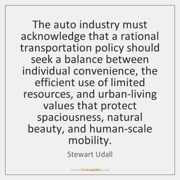 The auto industry must acknowledge that a rational transportation policy should seek ...