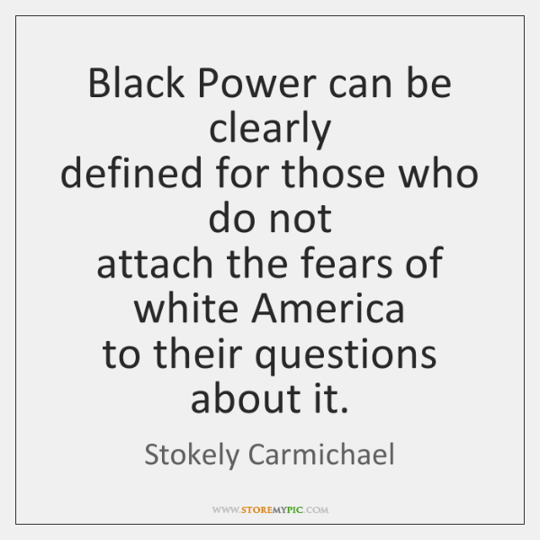 Black Power can be clearly  defined for those who do not  attach ...