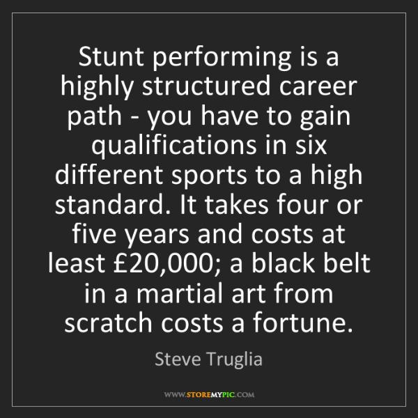 Steve Truglia: Stunt performing is a highly structured career path -...