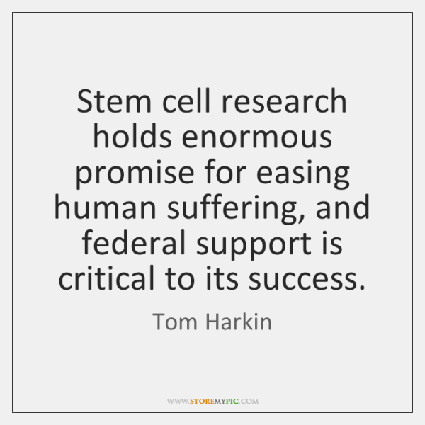 stem cell research should be federally Yes, i think embryonic stem cell research should be federally funded for a similar reason that i believe the federal government should fund space exploration.