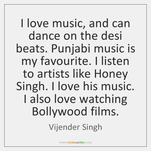 I Love Music And Can Dance On The Desi Beats Punjabi Music