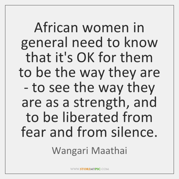 African women in general need to know that it's OK for them ...