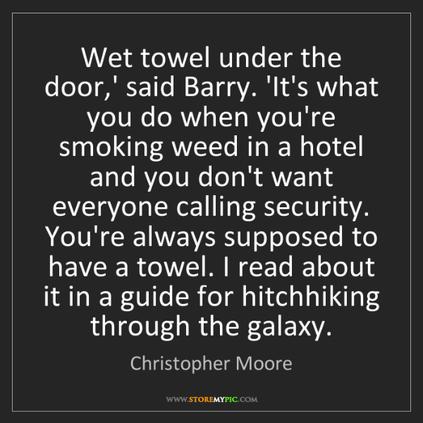 Christopher Moore Wet Towel Under The Door Said Barry Its What
