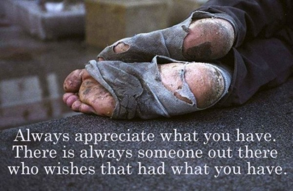 Always appreciate what you have there is always someone out there who wishes that had wha