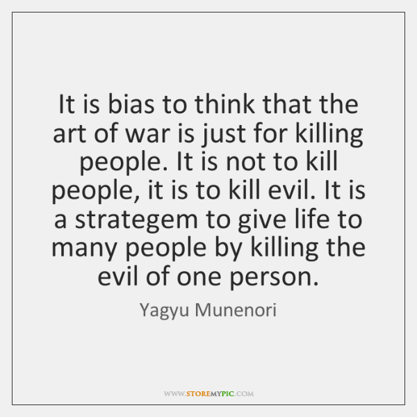It is bias to think that the art of war is just ...