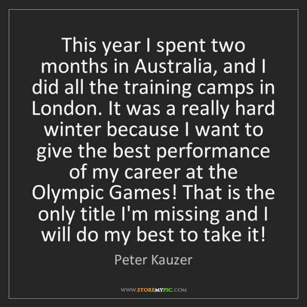 Peter Kauzer: This year I spent two months in Australia, and I did...