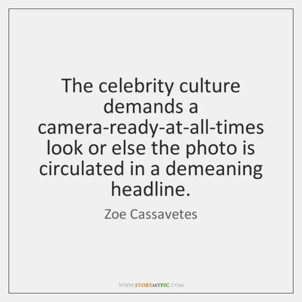 The celebrity culture demands a camera-ready-at-all-times look or else the photo is ...
