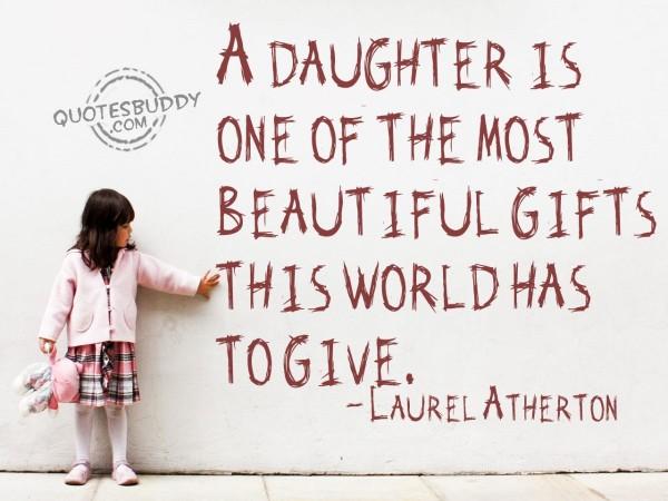 A daughter is one of the most beautiful gifts