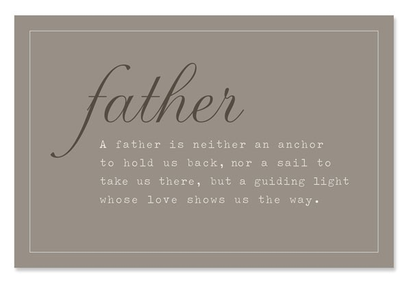 A father is neither an anchor who hold us back happy fathers day