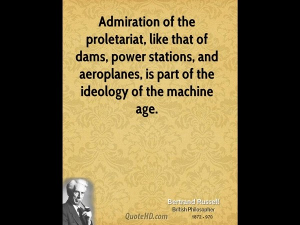 Admiration of the proletariat like that of dams power stations and aeroplanes is part of the idealog