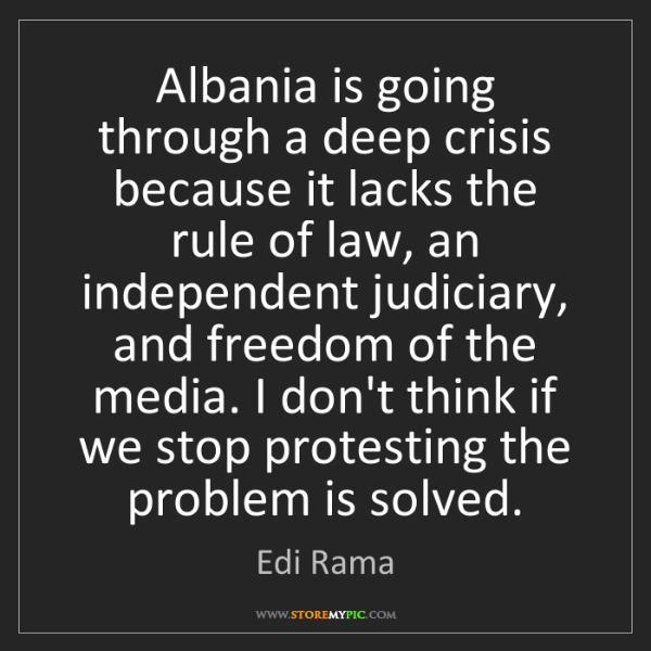 Edi Rama: Albania is going through a deep crisis because it lacks...
