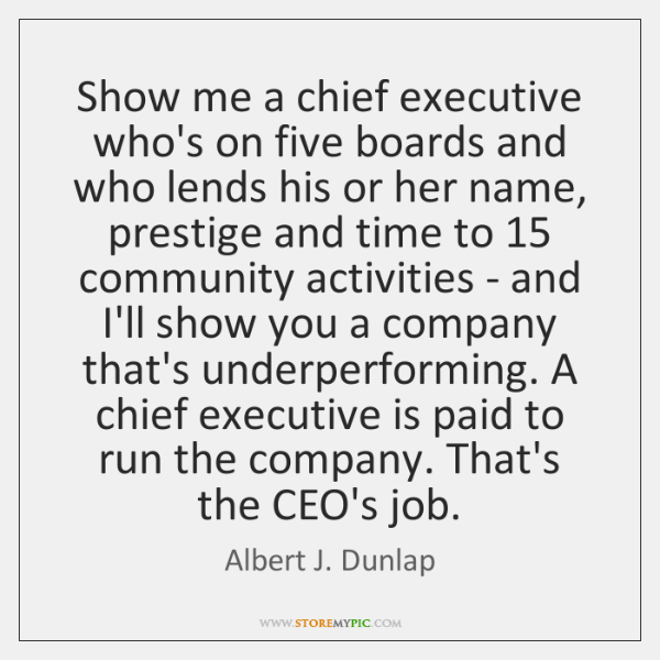 Show me a chief executive who's on five boards and who lends ...