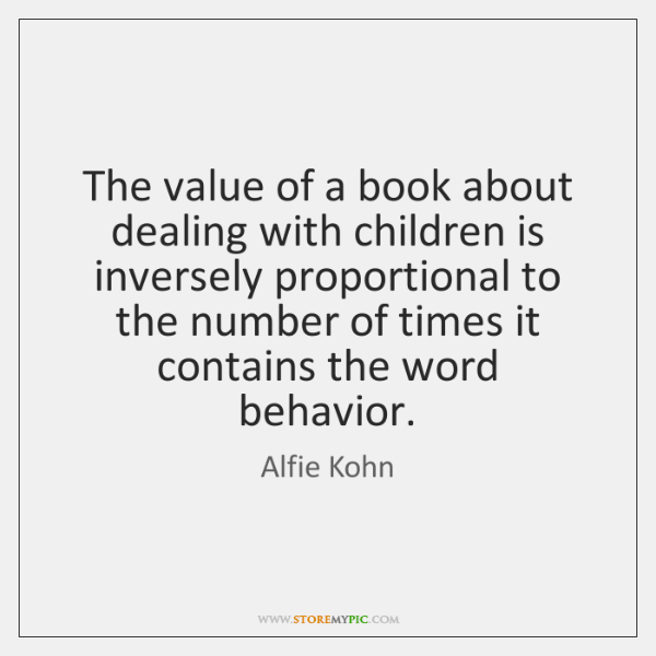 The value of a book about dealing with children is inversely proportional ...