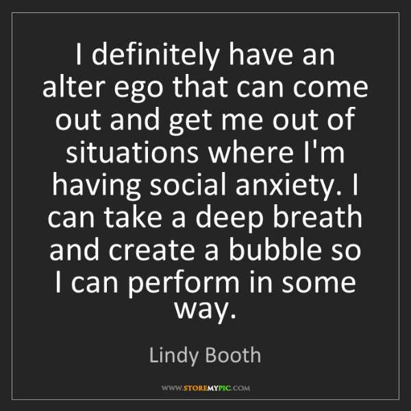 Lindy Booth: I definitely have an alter ego that can come out and...