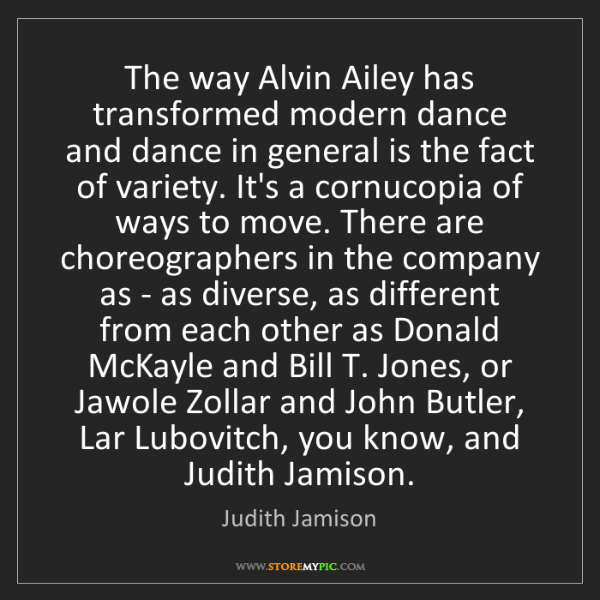 Judith Jamison: The way Alvin Ailey has transformed modern dance and...