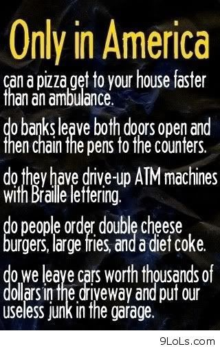 Only in america can a pizza get to your house faster than an ambulance