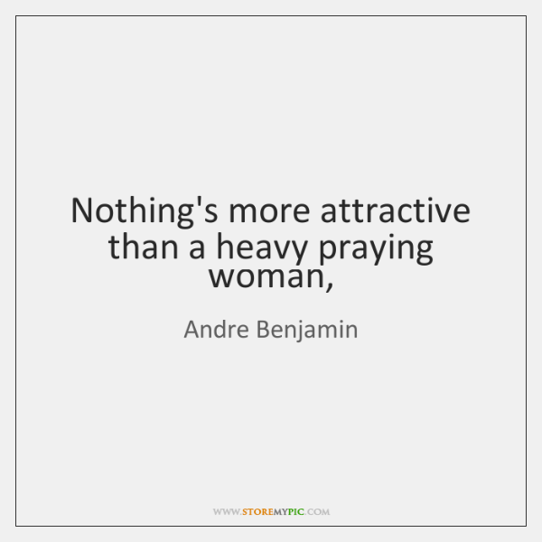 Nothing's more attractive than a heavy praying woman, - StoreMyPic