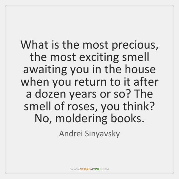 What is the most precious, the most exciting smell awaiting you in ...