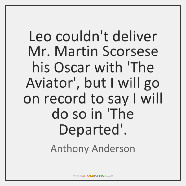 Leo couldn't deliver Mr. Martin Scorsese his Oscar with 'The Aviator', but ...