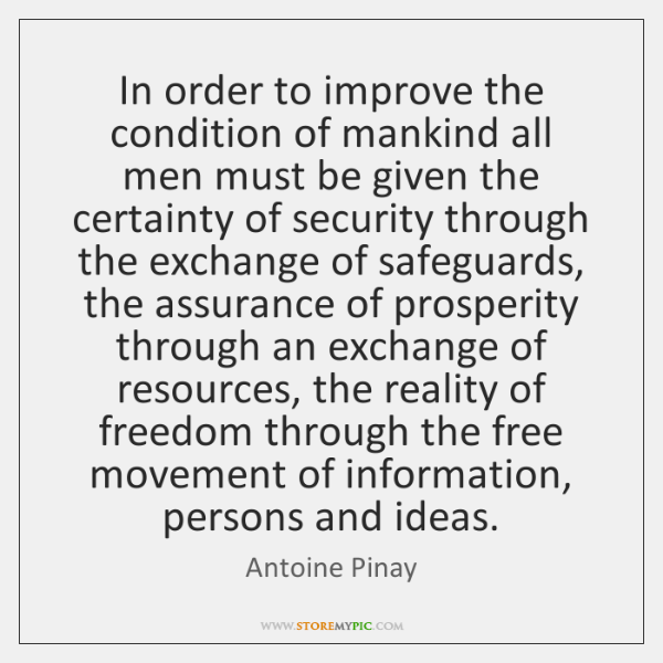 In order to improve the condition of mankind all men must be ...