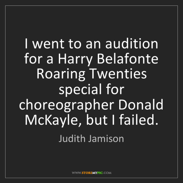 Judith Jamison: I went to an audition for a Harry Belafonte Roaring Twenties...