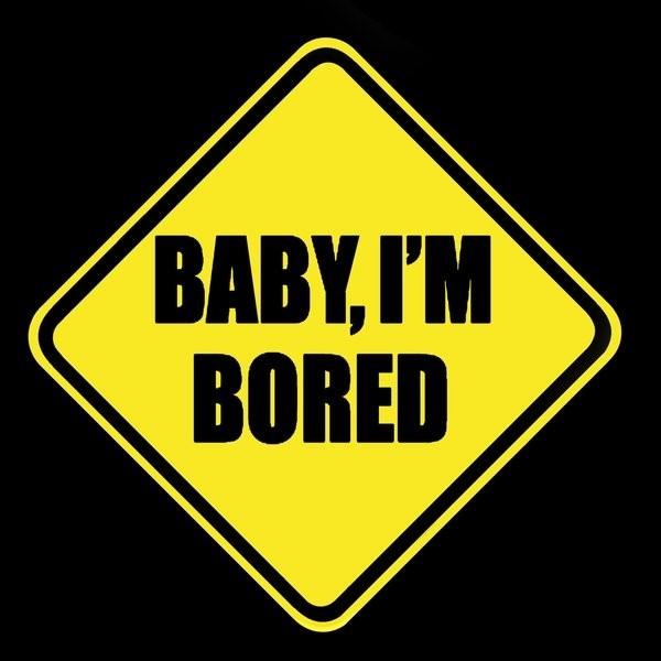 Baby im bored sign board
