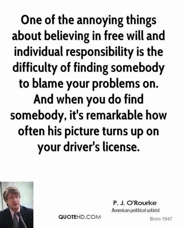 One of the annoying things about believing in free will and individual responsibilit