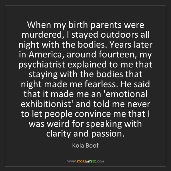 Kola Boof: When my birth parents were murdered, I stayed outdoors...