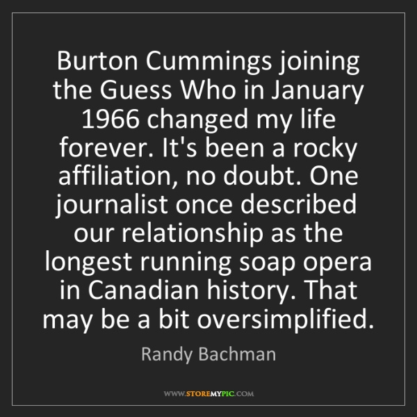 Randy Bachman: Burton Cummings joining the Guess Who in January 1966...