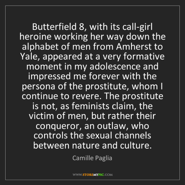 Camille Paglia: Butterfield 8, with its call-girl heroine working her...