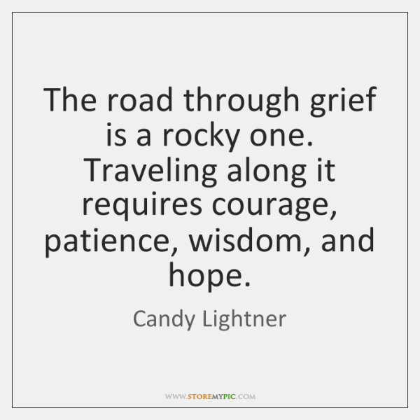 The road through grief is a rocky one. Traveling along it requires ...