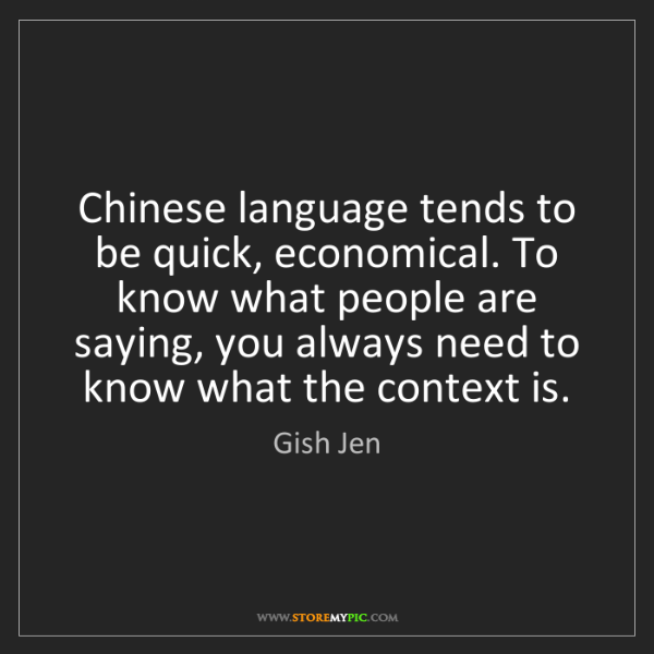 Gish Jen: Chinese language tends to be quick, economical. To know...
